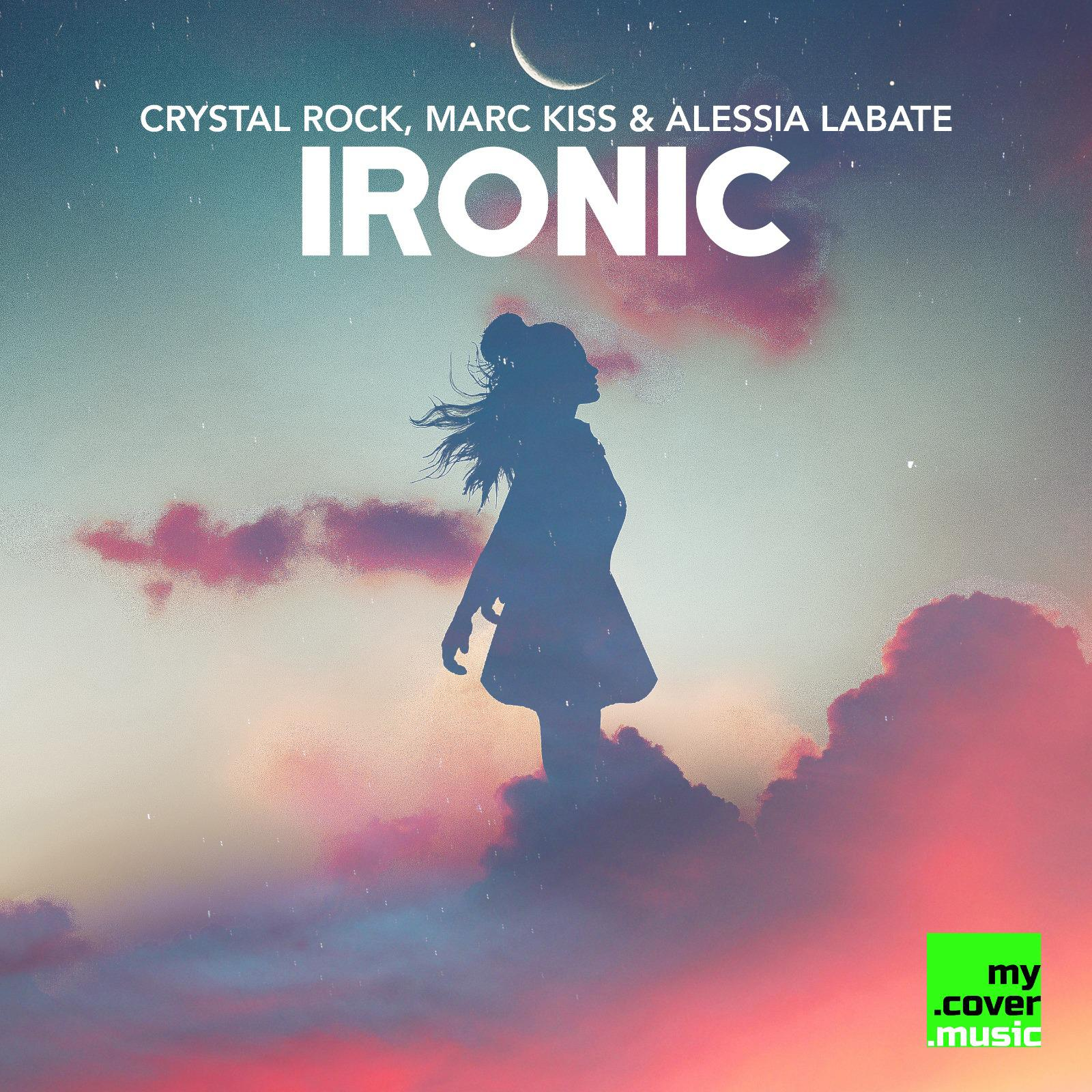 Crystal Rock & Marc Kiss ft. Alessia Labate - Ironic